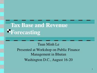 Tax Base and Revenue Forecasting