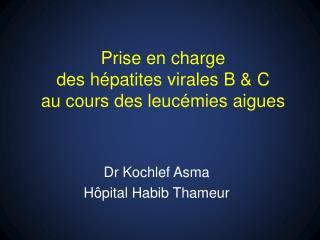 Prise en charge  des h patites virales B  C  au cours des leuc mies aigues