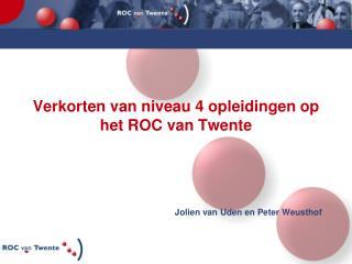 Verkorten van niveau 4 opleidingen op het ROC van Twente