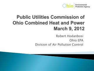 Public Utilities Commission of Ohio Combined Heat and Power March 9, 2012