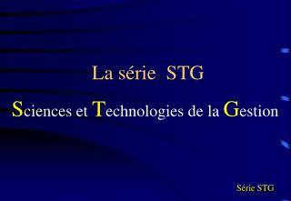 La s rie  STG