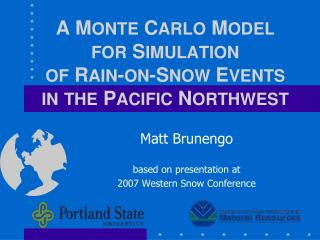 A MONTE CARLO MODEL FOR SIMULATION OF RAIN-ON-SNOW EVENTS IN THE PACIFIC NORTHWEST
