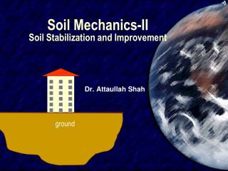 Soil Mechanics-II Soil Stabilization and Improvement