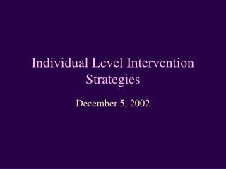Individual Level Intervention Strategies