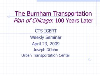 The Burnham Transportation Plan of Chicago: 100 Years Later