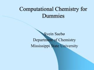 Computational Chemistry for Dummies
