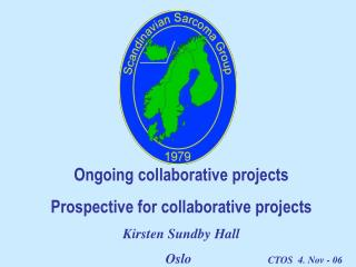 Ongoing collaborative projects  Prospective for collaborative projects  Kirsten Sundby Hall