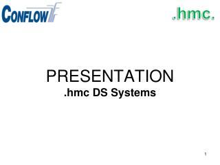 PRESENTATION .hmc DS Systems