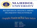 RECIDIVISM IN VIOLENCE AMONG  DELINQUENT THAI JUVENILES