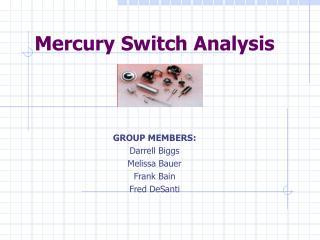 Mercury Switch Analysis