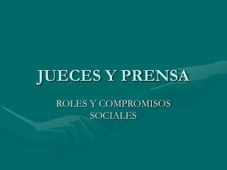 JUECES Y PRENSA