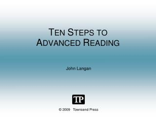TEN STEPS TO  ADVANCED READING