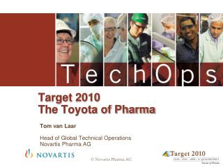 Target 2010 The Toyota of Pharma