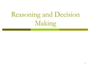 Reasoning and Decision Making