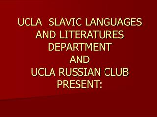 UCLA SLAVIC LANGUAGES AND LITERATURES DEPARTMENT