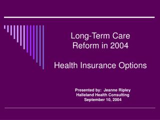Long-Term Care  Reform in 2004  Health Insurance Options
