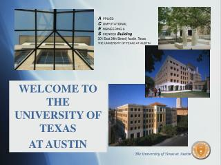 WELCOME TO THE UNIVERSITY OF TEXAS  AT AUSTIN