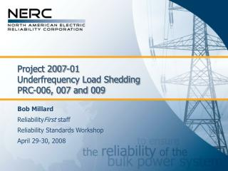 Project 2007-01 Underfrequency Load Shedding PRC-006, 007 and 009