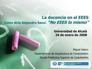 La docencia en el EEES Como dir a Alejandro Sanz:  No EEES lo mismo