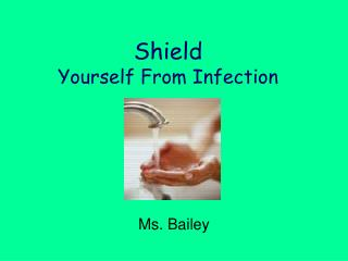 Shield  Yourself From Infection