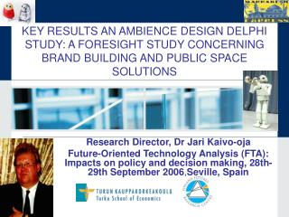 KEY RESULTS AN AMBIENCE DESIGN DELPHI STUDY: A FORESIGHT STUDY CONCERNING BRAND BUILDING AND PUBLIC SPACE SOLUTIONS