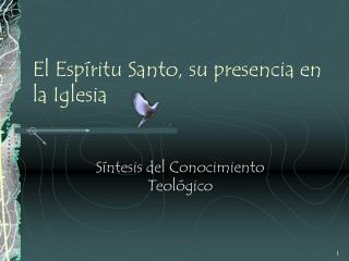 El Esp ritu Santo, su presencia en la Iglesia