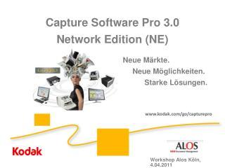 Capture Software Pro 3.0 Network Edition NE     Neue M rkte.       Neue M glichkeiten.               Starke L sungen.  W