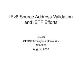 IPv6 Source Address Validation and IETF Efforts