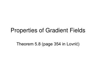 Properties of Gradient Fields