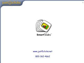 Just5clicks  800-362-4662