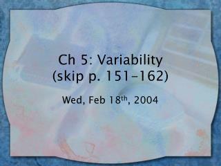 Ch 5: Variability skip p. 151-162