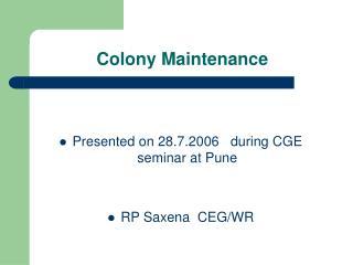 Colony Maintenance