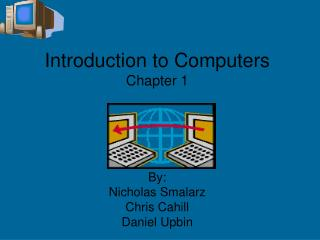 Introduction to Computers Chapter 1