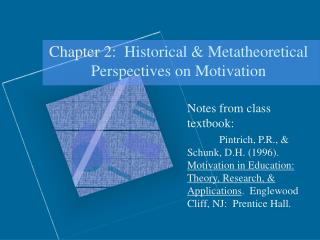 Chapter 2:  Historical  Metatheoretical Perspectives on Motivation
