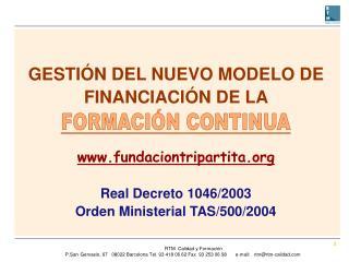 GESTI N DEL NUEVO MODELO DE FINANCIACI N DE LA    fundaciontripartita  Real Decreto 1046