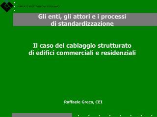 Gli enti, gli attori e i processi di standardizzazione   Il caso del cablaggio strutturato  di edifici commerciali e res