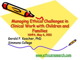 Managing Ethical Challenges in Clinical Work with Children and Families NHPA, May 6, 2011