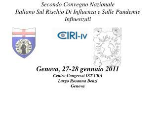 Secondo Convegno Nazionale Italiano Sul Rischio Di Influenza e Sulle Pandemie Influenzali     Genova, 27-28 gennaio 2011