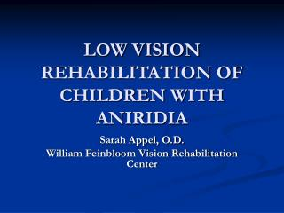 LOW VISION REHABILITATION OF CHILDREN WITH ANIRIDIA