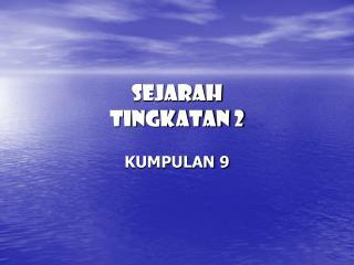 SEJARAH  TINGKATAN 2