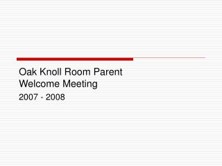 2007 Room Parent Welcome Meeting Presentation