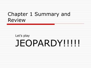 Chapter 1 Summary and Review