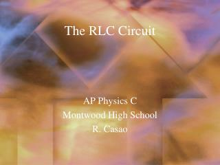 The RLC Circuit