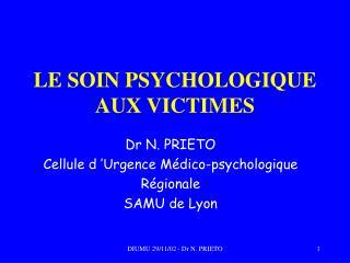 LE SOIN PSYCHOLOGIQUE AUX VICTIMES