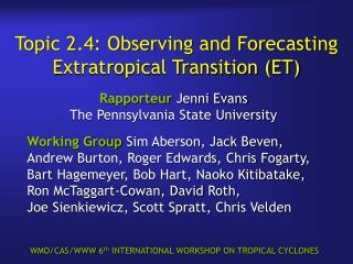 Topic 2.4: Observing and Forecasting Extratropical Transition ET