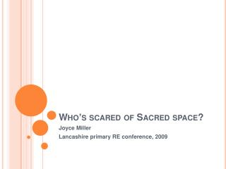 Who s scared of Sacred space