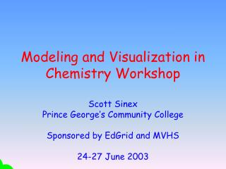 Modeling and Visualization in Chemistry Workshop
