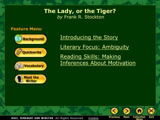 The Lady, or the Tiger  by Frank R. Stockton