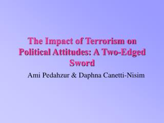 The Impact of Terrorism on Political Attitudes: A -   ...