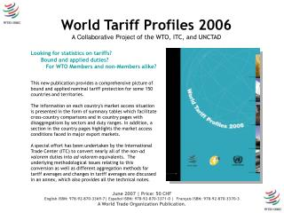 Looking for statistics on tariffs       Bound and applied duties          For WTO Members and non-Members alike